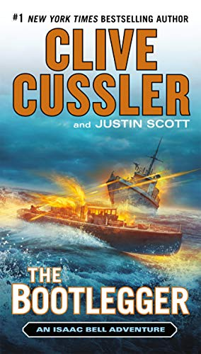 The Bootlegger (Isaac Bell series Book 7) (Clive Cussler Isaac Bell Series In Order)