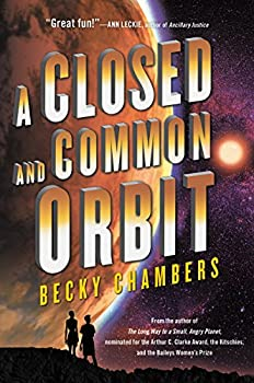 A Closed and Common Orbit (Wayfarers) Kindle Edition by Becky Chambers