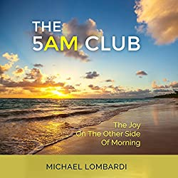 The 5 AM Club: The Joy on the Other Side of Morning