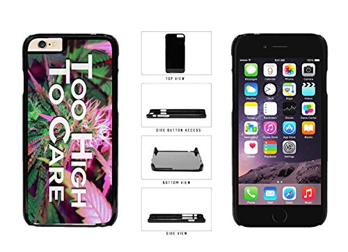 Too High to Care Marijuana Background Plastic Phone Case Back Cover Apple iPhone 6 Plus (5.5 Inches)