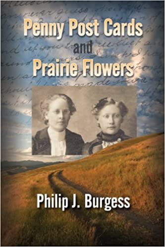 Penny Postcards and Prairie Flowers: Philip J  Burgess