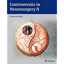 Controversies in Neurosurgery II