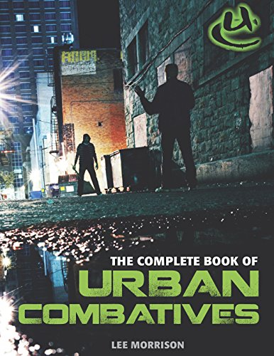 Complete Book of Urban Combatives (Protection Art Ninja Martial)