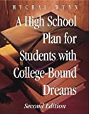 A High School Plan for Students with College-Bound Dreams, Mychal Wynn, 1880463067