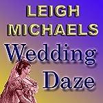 Wedding Daze   Leigh Michaels
