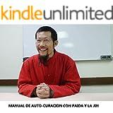 MANUAL DE AUTO-CURACION CON PAIDA Y LA JIN: PaidaLajin Self-Healing (in Spanish) (Spanish Edition)
