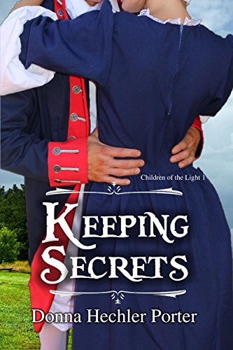 Keeping Secrets (Children of the Light Book 1) by [Porter, Donna]
