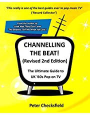 CHANNELLING THE BEAT! (Revised 2nd Edition): The Ultimate Guide to UK '60s Pop on TV