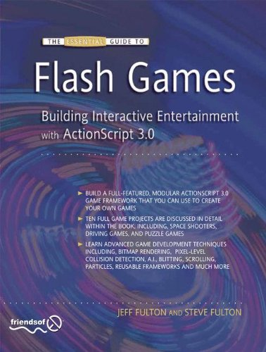 The Essential Guide to Flash Games: Building Interactive Entertainment with ActionScript by Friends of ED