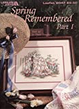 img - for Spring Remembered Part I (Cross Stitch, Leisure Arts #2047) book / textbook / text book