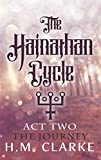 The Hainathan Cycle: Act Two - The Journey: Season One