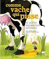 Comme vache qui pisse et autres expressions animales