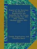 img - for Report of the Secretary of the Board of Registration and Statistics On the Census of the Canadas for 1851-1852, Volume 2; volumes 1851-1852 book / textbook / text book