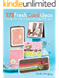 175 Fresh Card Ideas: Designs to Make and Give Throughout the Year