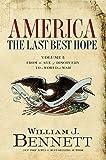 1: America: The Last Best Hope (Volume I)
