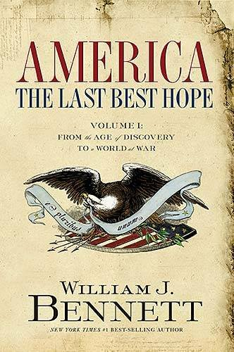 America: The Last Best Hope, Volume 1: From the Age of Discovery to a World at War, 1492-1914