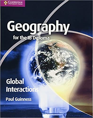 Taken From: https://www.amazon.com/Geography-IB-Diploma-Global-Interactions/dp/0521147328