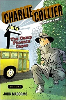 Book The Camp Phoenix Caper: Book 2 (Charlie Collier,Snoop for Hire) by Madormo, John V. (2013)
