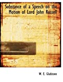 Substance of a Speech on the Motion of Lord John Russell, W. E. Gladstone, 1115127802