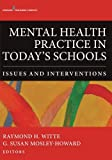 """""""Mental Health Practice in Today's Schools: Issues and Interventions provides a comprehensive guide to the mental health issues of students in our schools and practical school-wide prevention and intervention strategies to address these challenges. T..."""