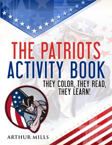 The Patriots Activity Book: They Color, They Read, They Learn