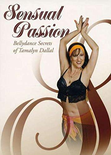 Sensual Passion: Bellydance Secrets by Tamalyn Dallal