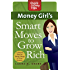 Money Girl's Smart Moves to Grow Rich: A Proven Plan to Taking Change of Your Finances (Quick & Dirty Tips)