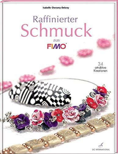 Raffinierte Schmuck aus FIMO: 34 attraktive Kreationen (DC International)