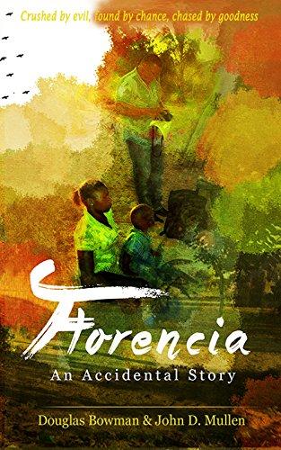 Florencia - An Accidental Story by Douglas Bowman & John Mullen  ebook deal