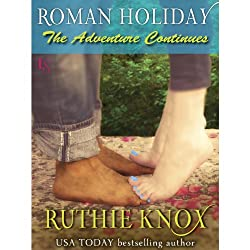 Roman Holiday: The Adventure Continues
