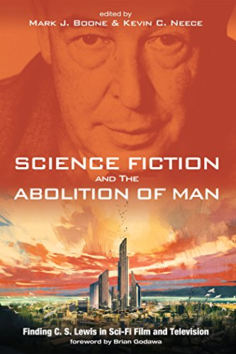 Science Fiction and The Abolition of Man: Finding C. S. Lewis in Sci-Fi Film and Television