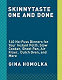 #6: Skinnytaste One and Done: 140 No-Fuss Dinners for Your Instant Pot®, Slow Cooker, Sheet Pan, Air Fryer,  Dutch Oven, and More