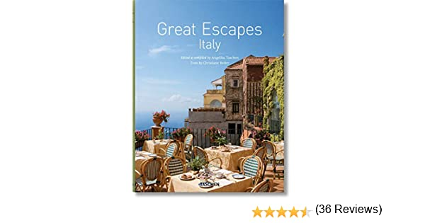 Great Escapes Italy (Jumbo) [Idioma Inglés]: Amazon.es: Angelika Taschen; Christiane Reiter: Libros en idiomas extranjeros