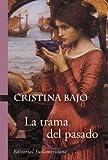 img - for La Trama del Pasado (Spanish Edition) book / textbook / text book