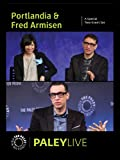 Portlandia & Fred Armisen: Live at the Paley Center: A Special Two-Event Set