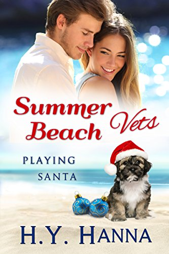 Summer Beach Vets: Playing Santa (Christmas Holiday Romance): A sweet small town beach romance set Down Under