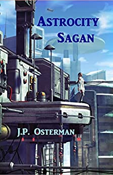 Astrocity Sagan (The Nelta Series Book 3) by [Osterman, J.P.]