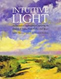 Intuitive Light, Albert Handell and Leslie Trainor Handell, 0823025217