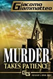 Murder Takes Patience: A Frankie Donovan Mystery (Friendship & Honor) (Volume 3)