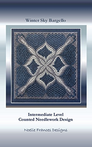 Winter Sky Bargello: Intermediate Level Counted Needlework Design (Noelle Frances Designs Book 15)