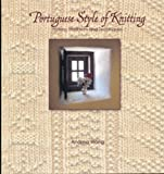 Portuguese Style of Knitting, Andrea Wong, 0615364896
