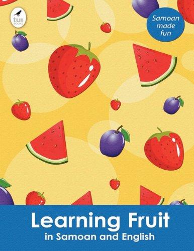 Read Online Learning Fruit in Samoan and English (Tui Language Books) (Samoan Edition) PDF