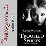Troubled Spirits: Spirit Voices, Book 1 | Sandy Wolters