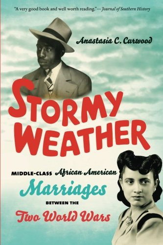 Search : Stormy Weather: Middle-Class African American Marriages between the Two World Wars