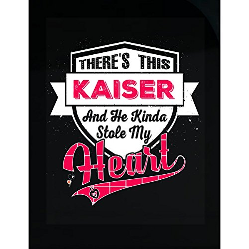 Inked Creatively Kaiser Stole My Heart. Funny Gift - Sticker