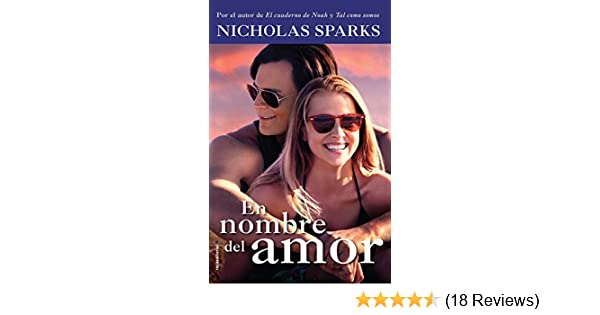En nombre del amor (Rocabolsillo Bestseller) (Spanish Edition) - Kindle edition by Nicholas Sparks, Iolanda Racascall. Literature & Fiction Kindle eBooks ...