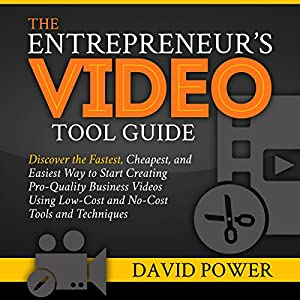 The Entrepreneur's Video Tool Guide Audiobook