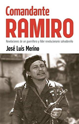 Comandante Ramiro: Revelaciones de un guerrillero y líder revolucionario salvadoreño (Contexto Latinoamericano) (Spanish Edition)