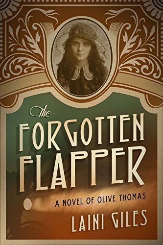 The Forgotten Flapper: A Novel of Olive Thomas (Forgotten Actresses series Book 1)