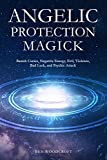 #2: Angelic Protection Magick: Banish Curses, Negative Energy, Evil, Violence, Bad Luck, and Psychic Attack